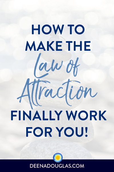 How to Make the Law of Attraction Finally Work for You