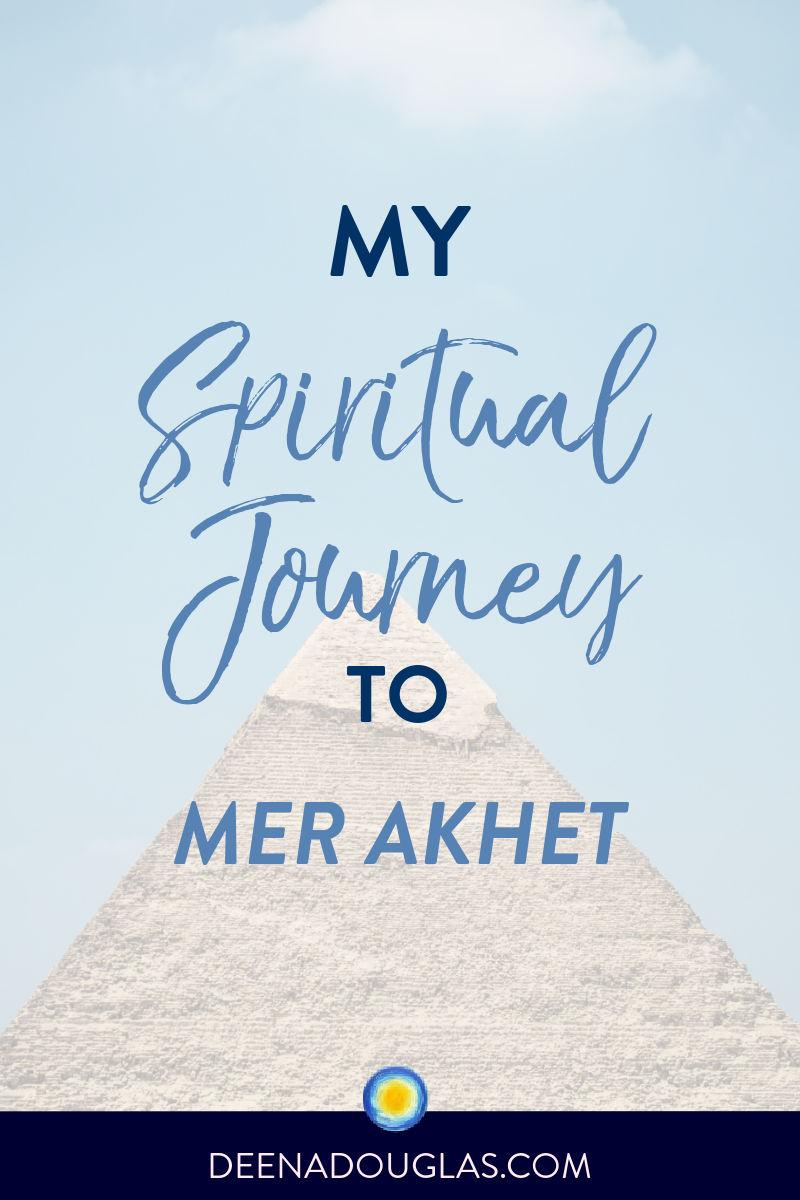 My Spiritual Journey to MerAkhet™