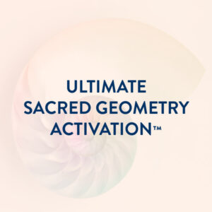 Ultimate Sacred Geometry Activation™