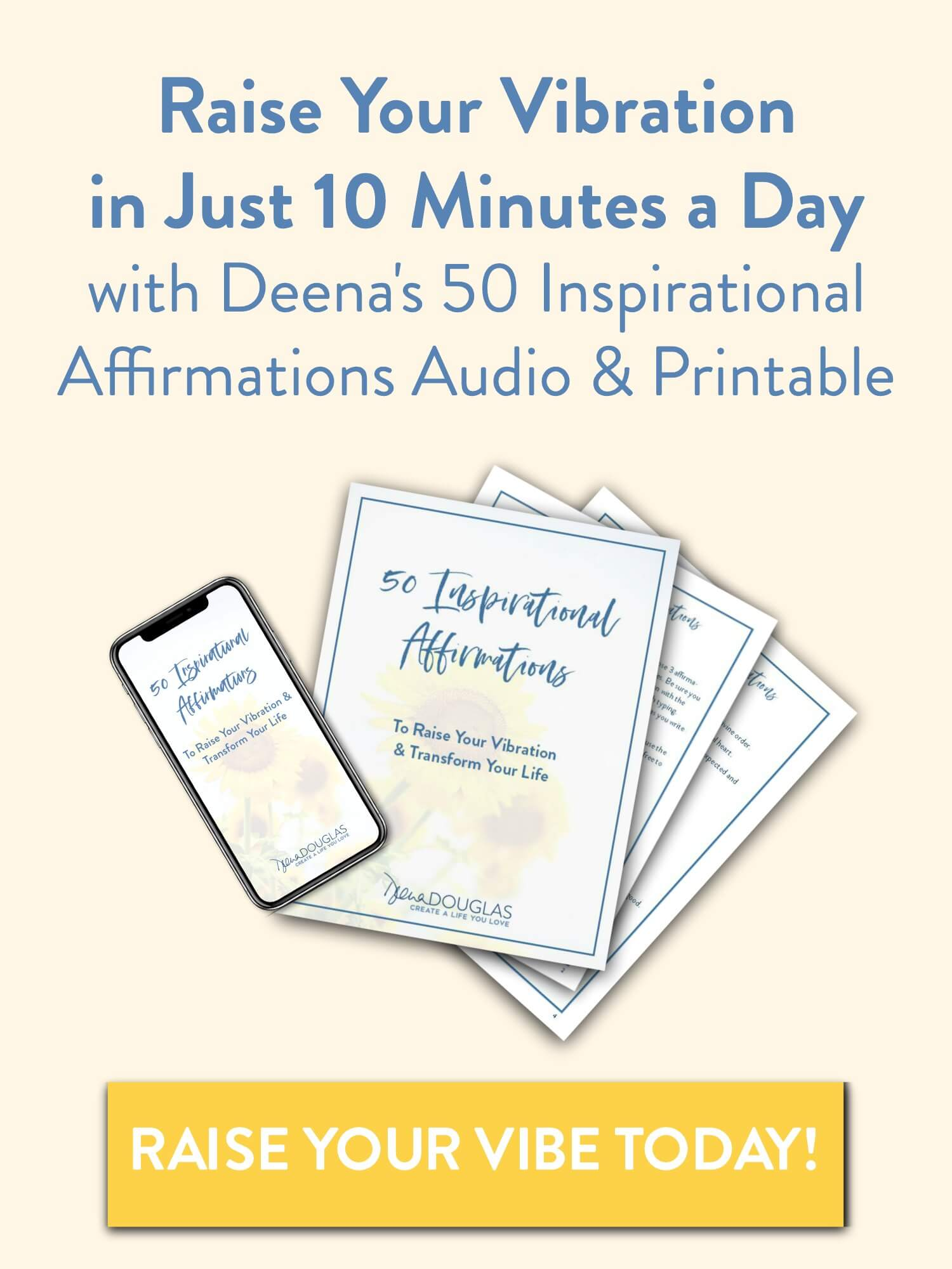 Get Deena's 50 Inspirational Affirmations Audio and Raise Your Vibration & Transform Your Life Today