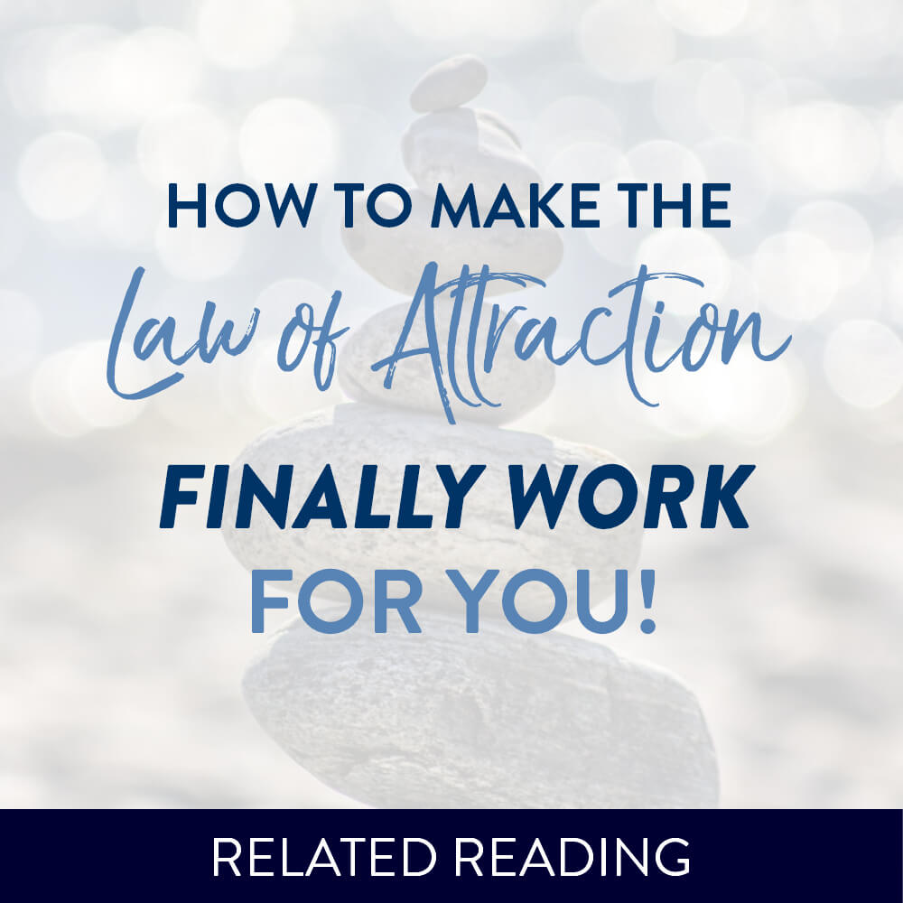 How to Make the Law of Attraction to Finally Work For You