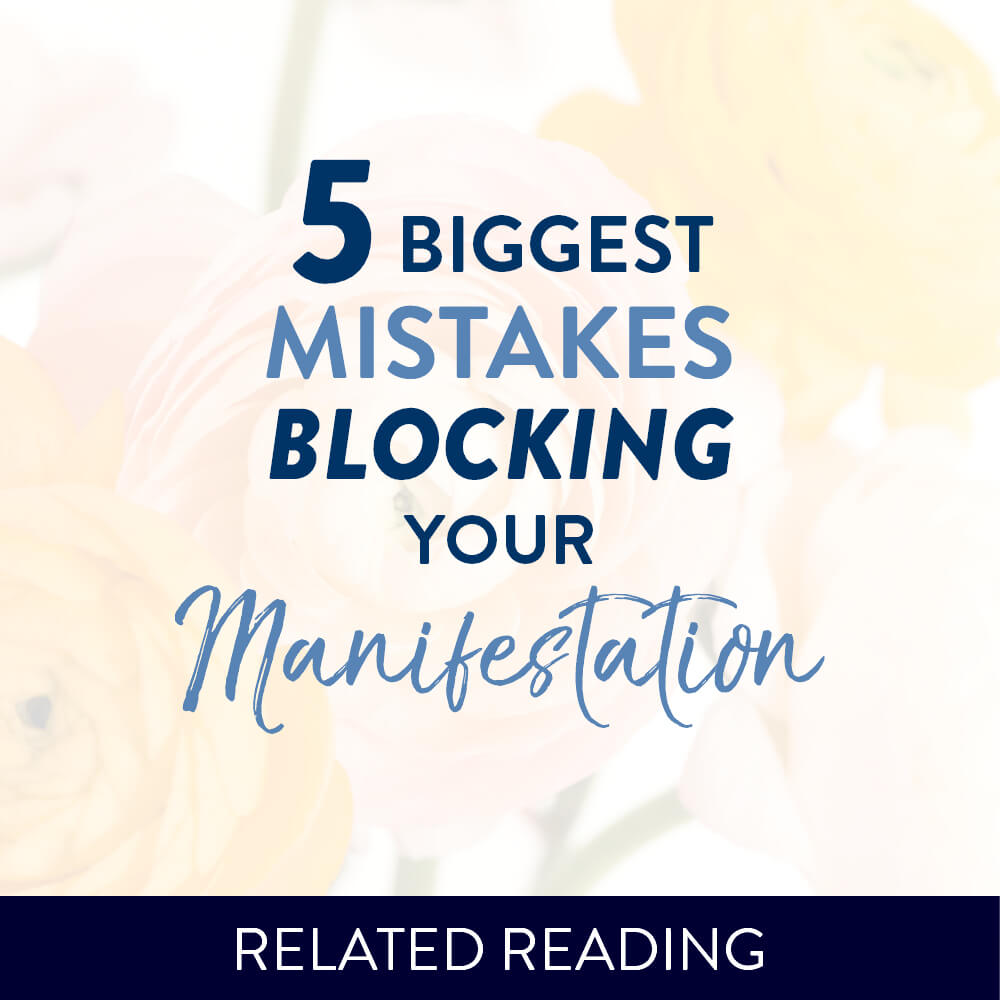 5 Biggest Mistakes Blocking Your Manifestation
