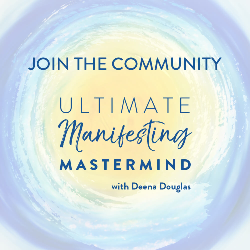 Join Deena's Free Facebook Group, Ultimate Manifesting Mastermind