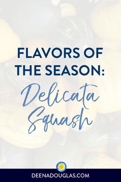 Flavors of the Season: Delicata Squash