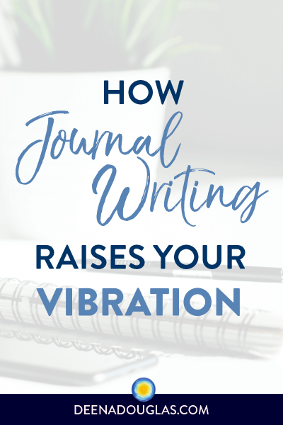 Raise Your Vibration with Journal Writing