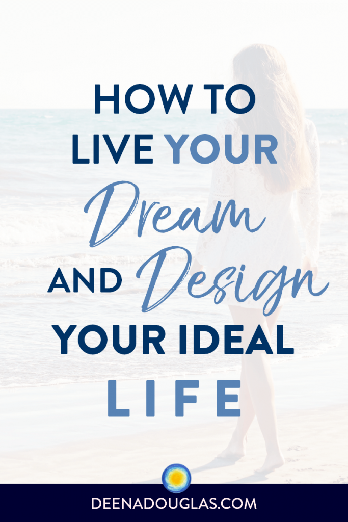 Live Your Dream & Design Your Ideal Life