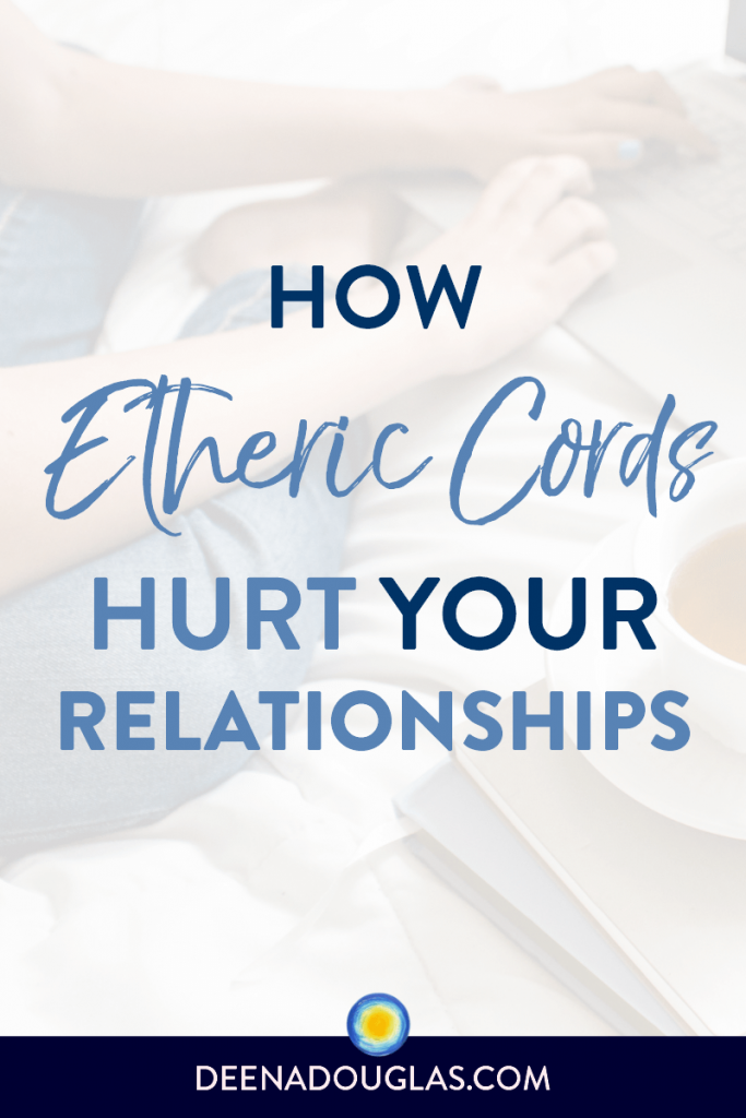 How Etheric Cords Hurt Your Relationships