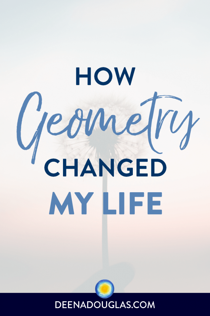 How Geometry Changed My Life
