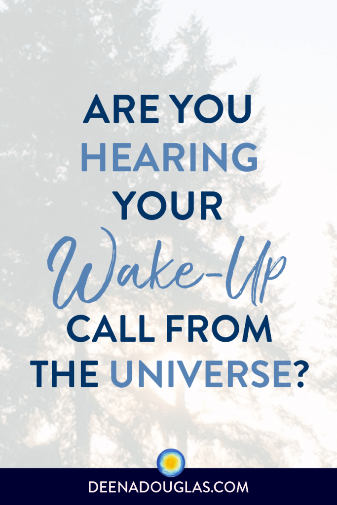 Are You Hearing Your Wake-Up Call from the Universe