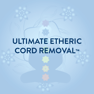 Ultimate Etheric Cord Removal