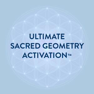 Ultimate Sacred Geometry Activation
