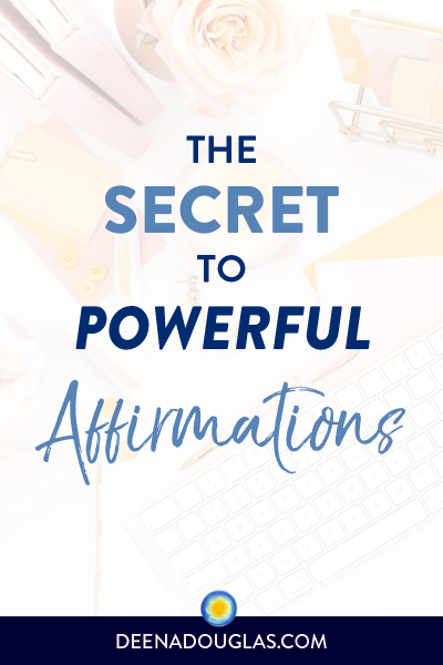 The Secret to Powerful Affirmations